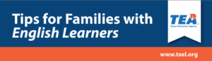 Tips for Families with English Learners TEA Texas Education Agency www.txel.org
