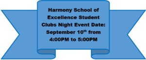 Harmony School of Excellence Student Clubs Night event Date: September 10th  from 4:00 pm to 5:00 pm