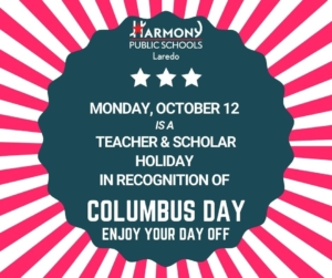 MONDAY, OCTOBER 12 IS A TEACHER & SCHOLAR HOLIDAY IN RECOGNITION OF COLUMBUS DAY ENJOY YOUR DAY OFF